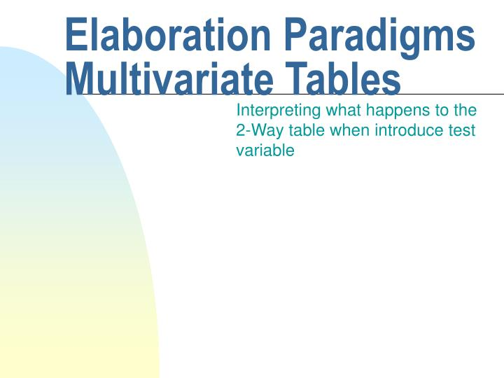 elaboration paradigms multivariate tables n.