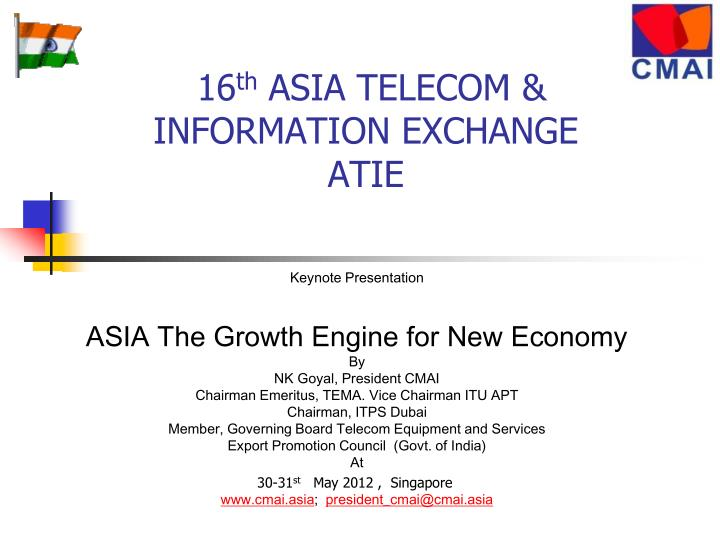 16 th asia telecom information exchange atie n.