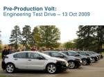 pre production volt engineering test drive 13 oct 2009