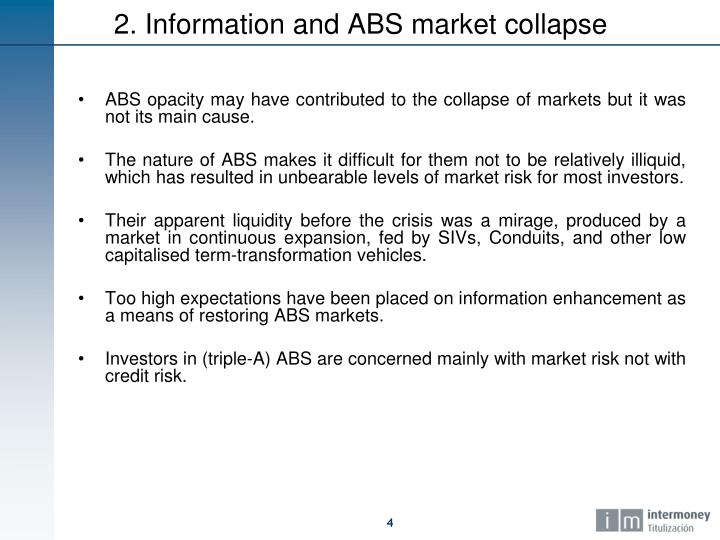 ABS opacity may have contributed to the collapse of markets but it was not its main cause.