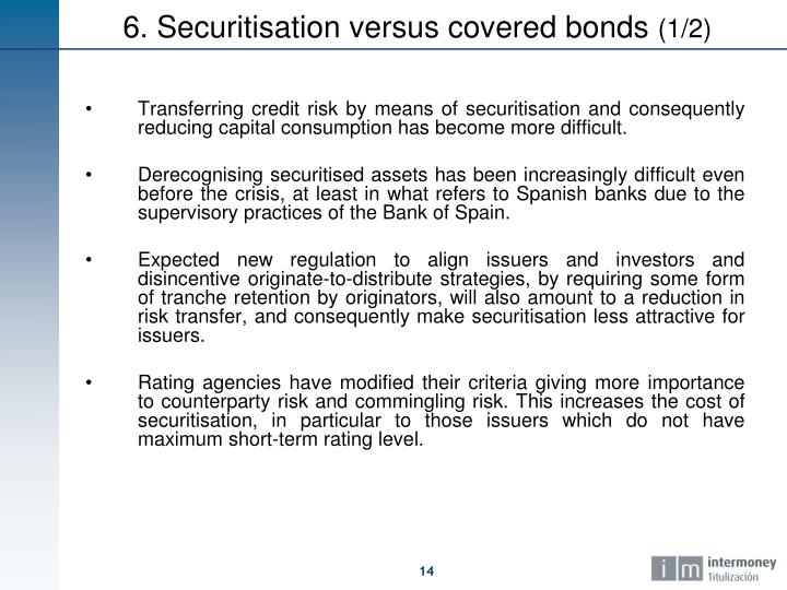 Transferring credit risk by means of securitisation and consequently reducing capital consumption has become more difficult.
