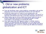 1 old or new problems globalization and ict