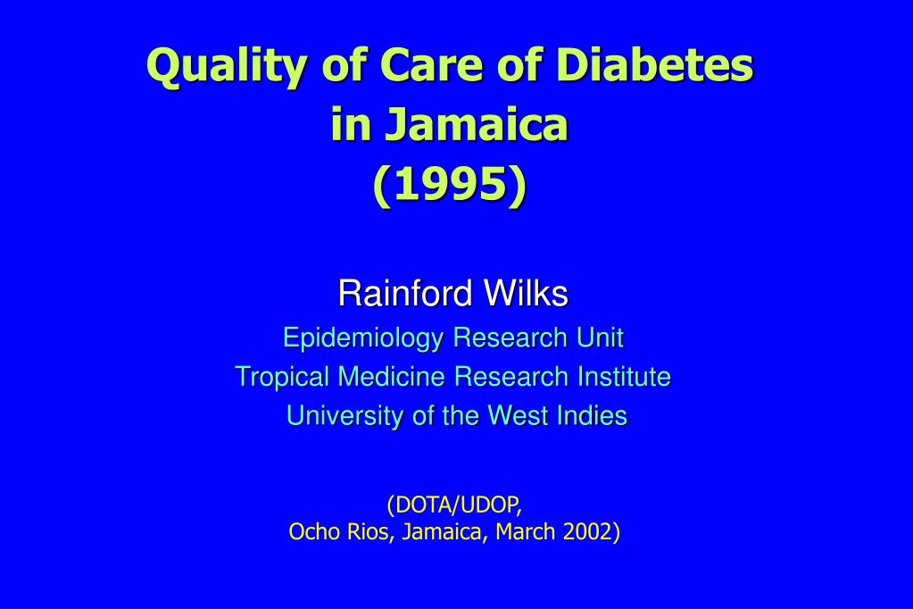 quality of care of diabetes in jamaica 1995 l.