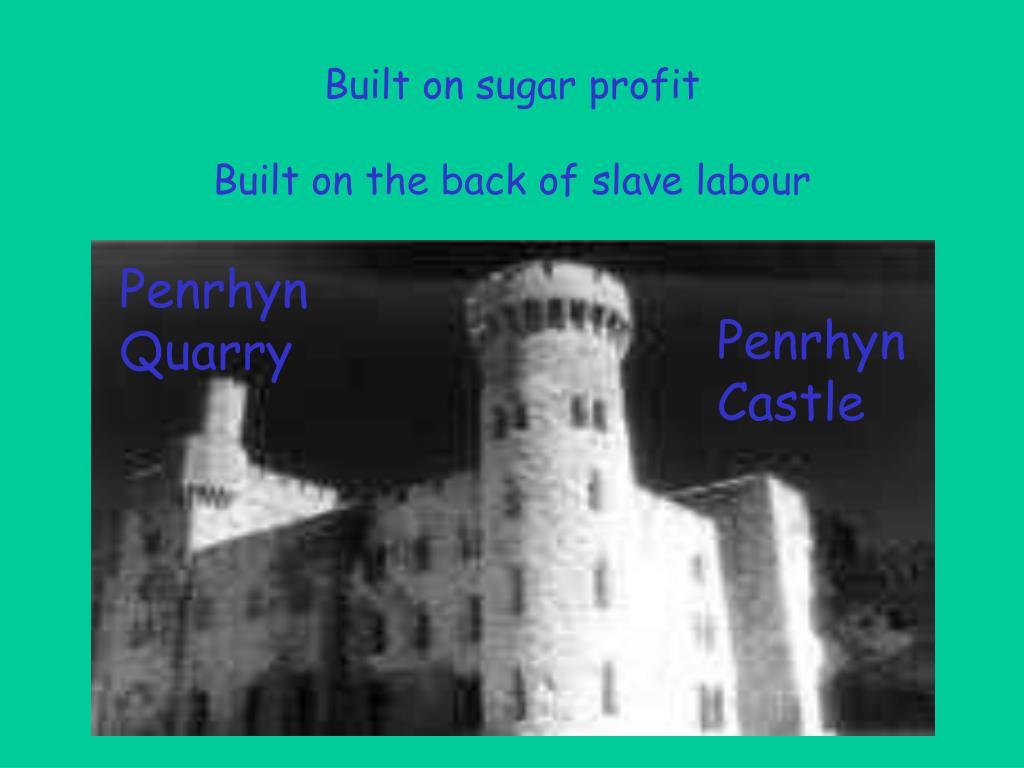 Built on sugar profit