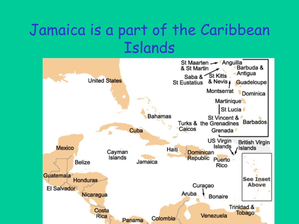 Jamaica is a part of the Caribbean Islands