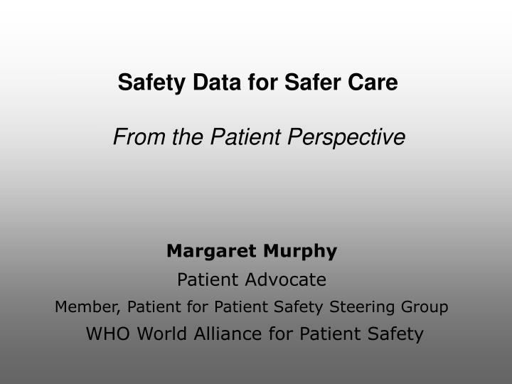 safety data for safer care from the patient perspective n.