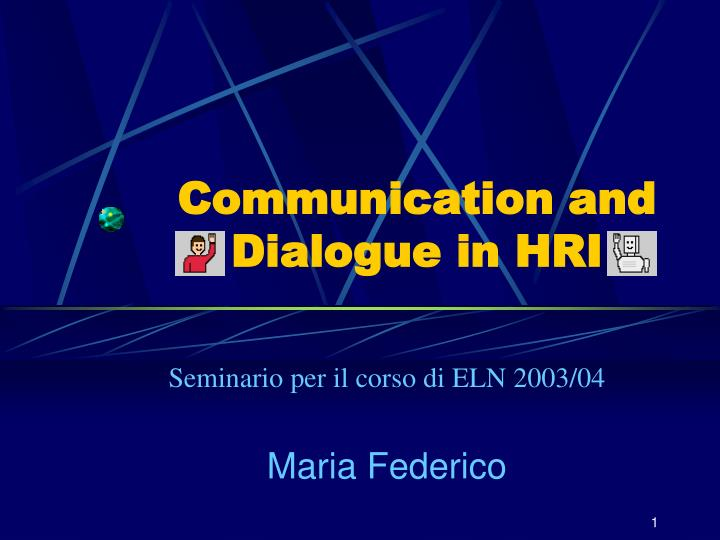 communication and dialogue in hri n.