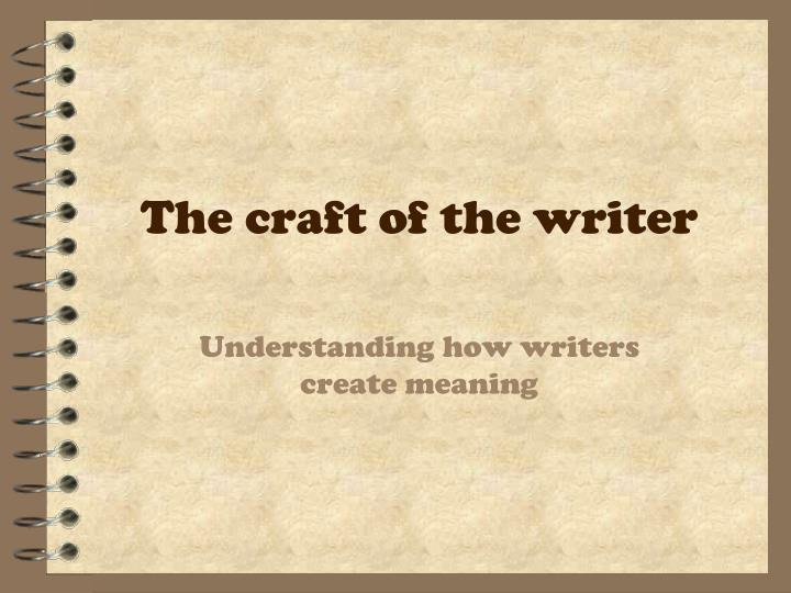 The craft of the writer