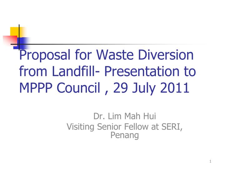 proposal for waste diversion from landfill presentation to mppp council 29 july 2011 n.