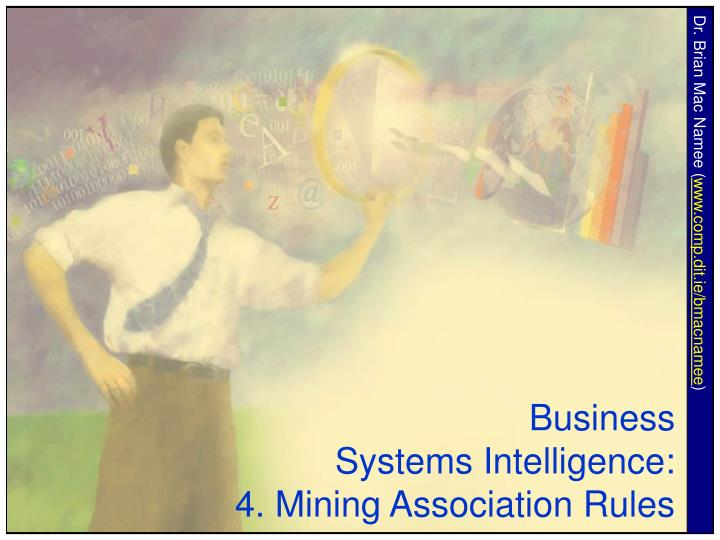business systems intelligence 4 mining association rules n.