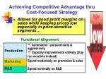 achieving competitive advantage thru cost focused strategy