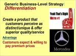 generic business level strategy differentiation