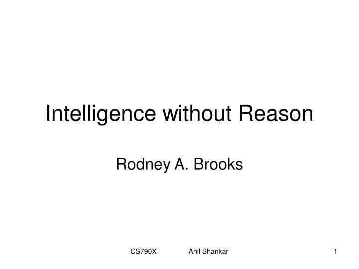 intelligence without reason n.