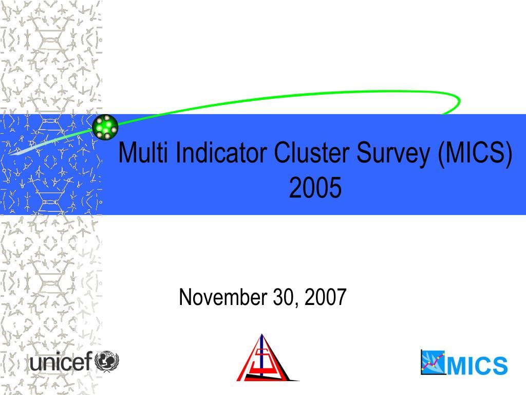 Multi Indicator Cluster Survey (MICS) 2005