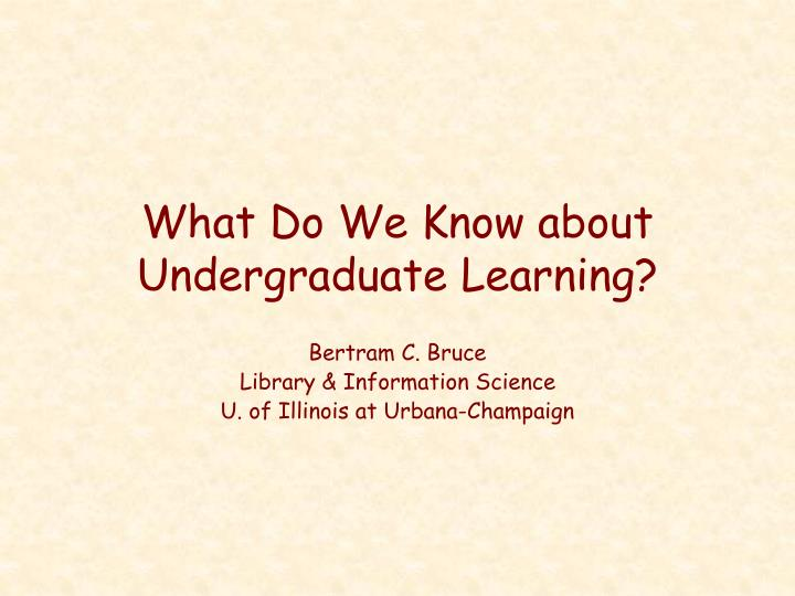 what do we know about undergraduate learning n.
