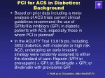 pci for acs in diabetics background