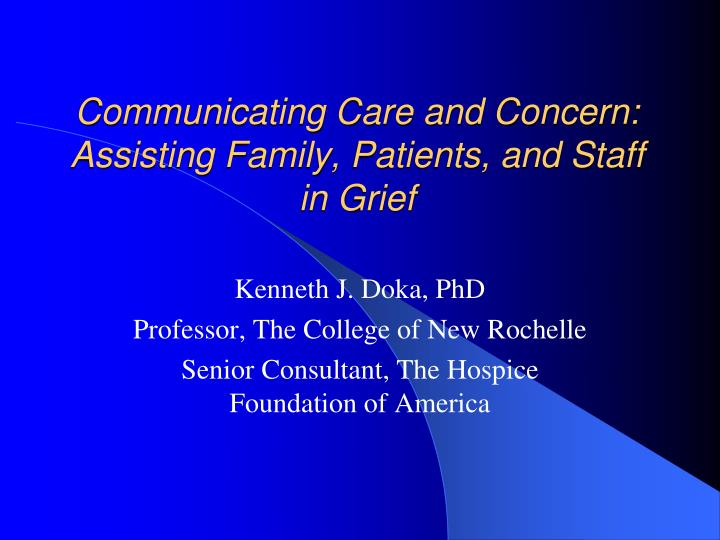 communicating care and concern assisting family patients and staff in grief n.