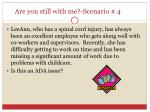 are you still with me scenario 4