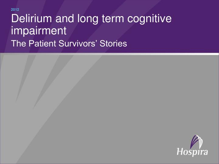 delirium and long term cognitive impairment the patient survivors stories n.