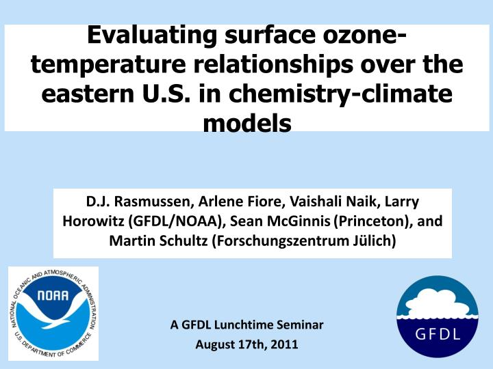 evaluating surface ozone temperature relationships over the eastern u s in chemistry climate models n.