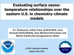 evaluating surface ozone temperature relationships over the eastern u s in chemistry climate models