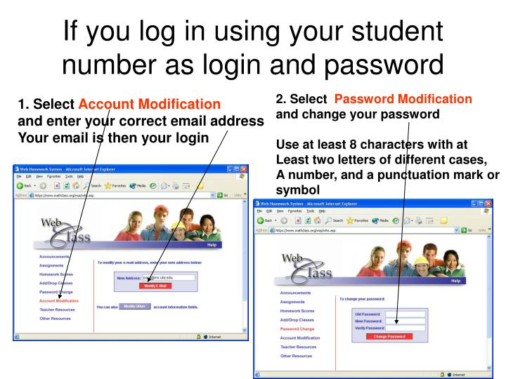If you log in using your student number as login and password