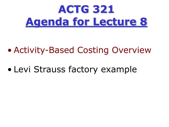 actg 321 agenda for lecture 8 n.