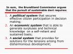 in sum the brundtland commission argues that the pursuit of sustainable devt requires