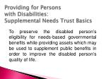 providing for persons with disabilities supplemental needs trust basics