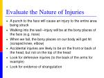 evaluate the nature of injuries