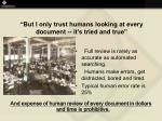 but i only trust humans looking at every document it s tried and true