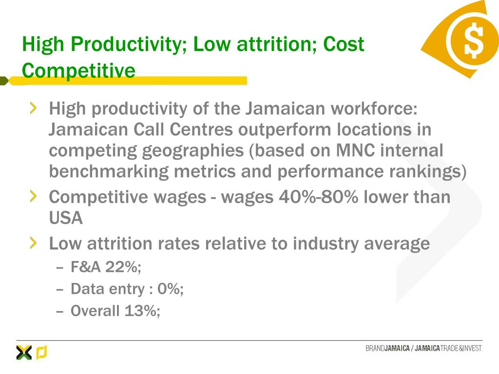 High Productivity; Low attrition; Cost Competitive