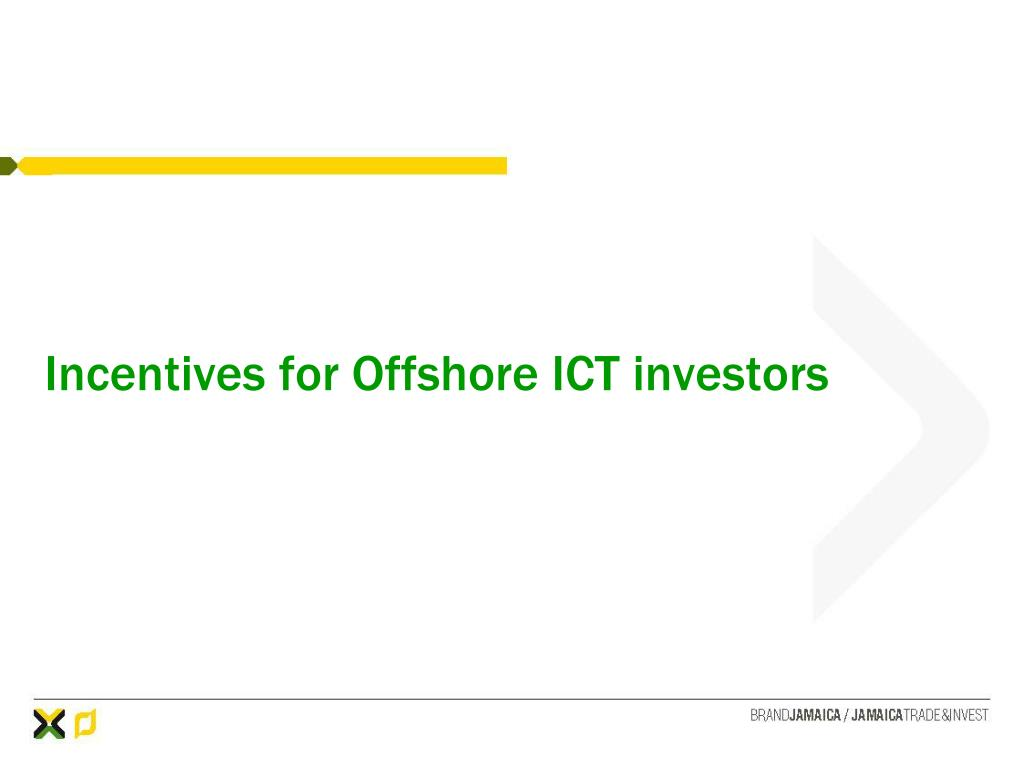 Incentives for Offshore ICT investors
