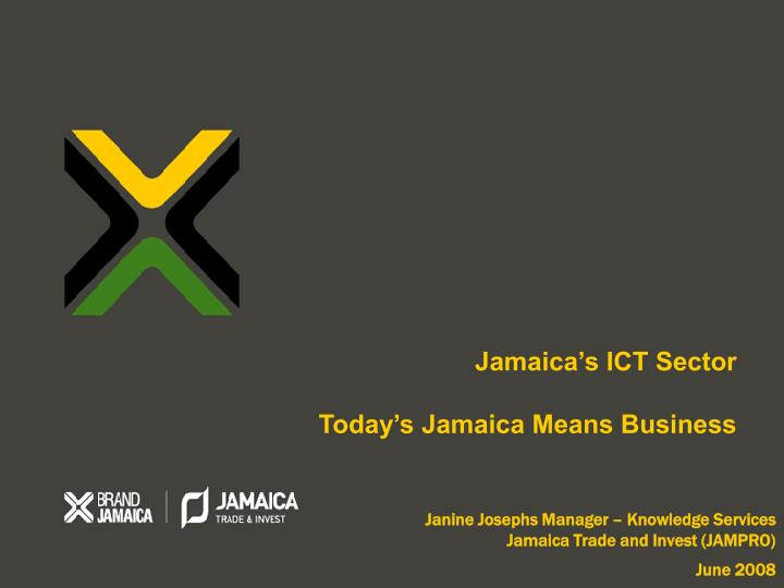 Janine josephs manager knowledge services jamaica trade and invest jampro june 2008