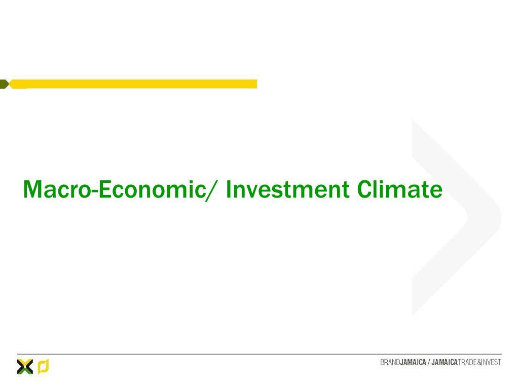 Macro-Economic/ Investment Climate