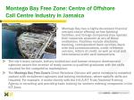 montego bay free zone centre of offshore call centre industry in jamaica
