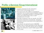 profile e services group international