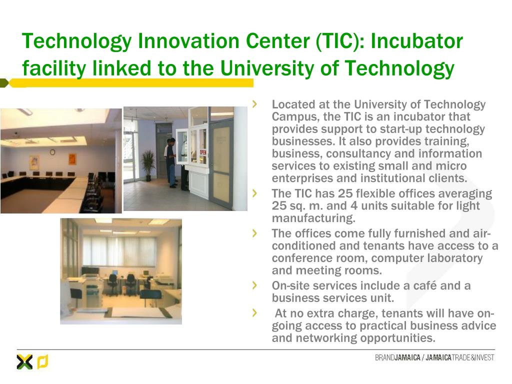 Technology Innovation Center (TIC): Incubator facility linked to the University of Technology