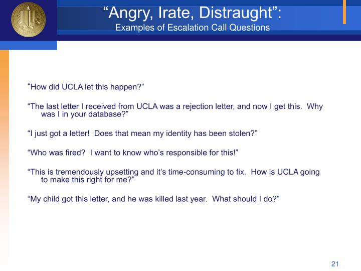 """""""Angry, Irate, Distraught"""":"""