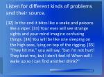 listen for different kinds of problems and their source1
