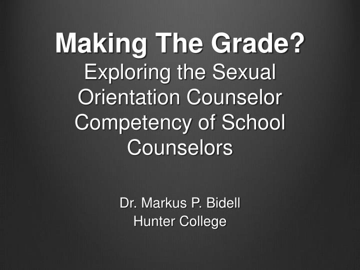 making the grade exploring the sexual orientation counselor competency of school counselors n.