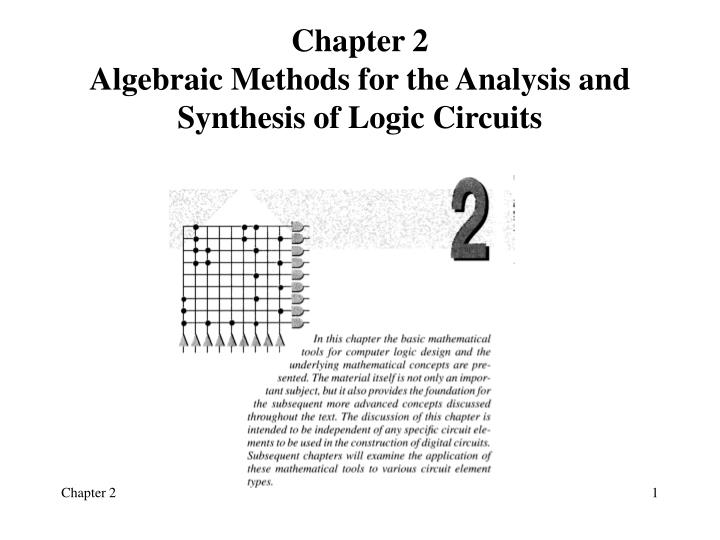chapter 2 algebraic methods for the analysis and synthesis of logic circuits n.