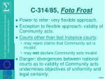 c 314 85 foto frost