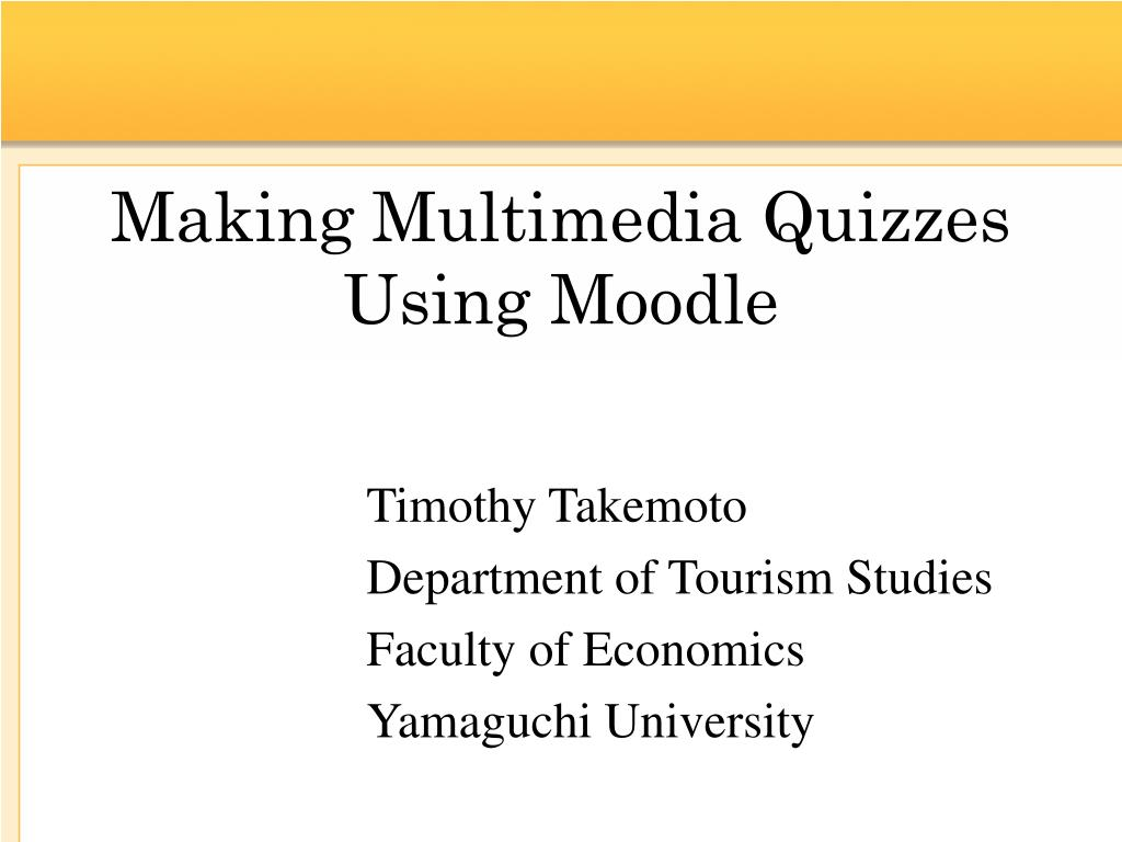 making multimedia quizzes using moodle l.