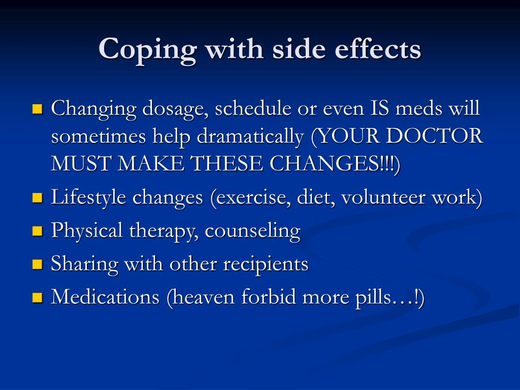 Coping with side effects