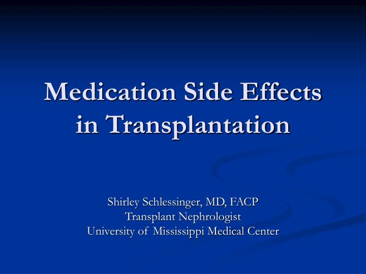 Medication side effects in transplantation