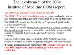 the involvement of the 2004 institute of medicine iom report