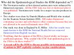 who did the epidemiological studies the iom depended on