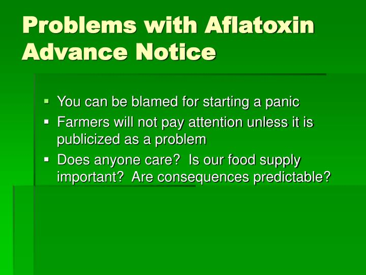 Problems with Aflatoxin Advance Notice