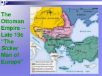 the ottoman empire late 19c the sicker man of europe